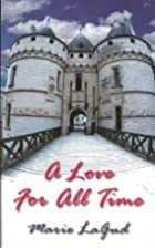 A Love For All Time by Marie LaGud
