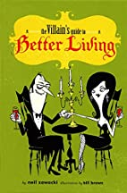 The Villain's Guide to Better Living by Neil…