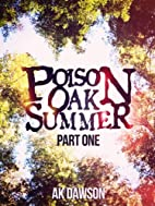 Poison Oak Summer Part One by A.K. Dawson