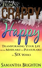 From Crappy to Happy: Transforming Your Life…