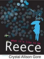 What it's Like to be Reece by Crystal…
