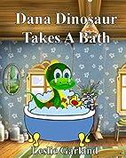 Dana Dinosaur Takes A Bath - A Funny Rhyming…