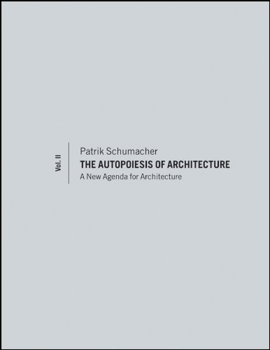 the-autopoiesis-of-architecture-volume-ii-a-new-agenda-for-architecture-2