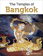 Guide to the Temples of Bangkok (Thailand)…