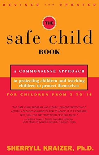 the-safe-child-book-a-commonsense-approach-to-protecting-children-and-teaching-children-to-protect-themselves