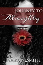 Journey To Almighty (Journey Series) by Tina…