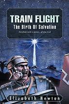 TRAIN FLIGHT: The Birth Of Salvation…