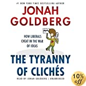 The Tyranny of Clichés: How Liberals Cheat in the War of Ideas