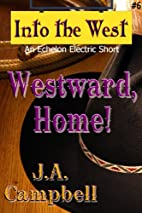 Westward, Home! (Into the West) by J. A.…