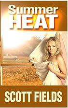 Summer Heat by Scott Fields