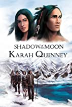 Shadow of the Moon by Karah Quinney