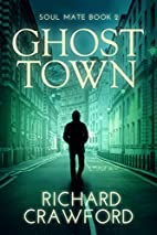 Ghost Town (Soul Mate - Book Two) by Richard…