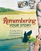 Remembering Your Story: Creating Your Own…