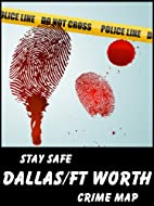 Stay Safe Crime Map of Dallas & Fort Worth…