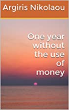 One year without the use of money by Argiris…