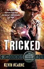 Tricked (Iron Druid Chronicles) by Kevin…