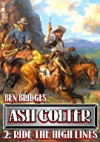 Ride the High Lines (An Ash Colter Western)…