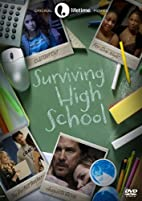 Surviving High School by Ernest R. Dickerson