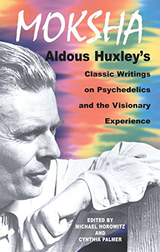 moksha-aldous-huxleys-classic-writings-on-psychedelics-and-the-visionary-experience