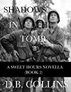 Shadows in the Tomb: A Sweet Hours Novella…
