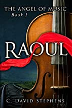 Raoul (The Angel of Music Book 1) by C.…