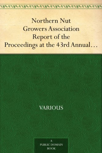 northern-nut-growers-association-report-of-the-proceedings-at-the-43rd-annual-meeting-rockport-indiana-august-25-26-and-27-1952