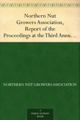 northern-nut-growers-association-report-of-the-proceedings-at-the-third-annual-meeting-lancaster-pennsylvania-december-18-and-19-1912