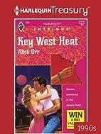 Key West Heat by Alice Harron Orr
