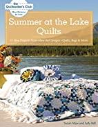 Summer at the Lake Quilts: 11 New Projects…