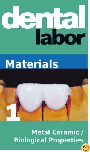Metal Ceramic / Biological Properties (dental lab technology articles Book 20)