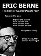 ERIC BERNE: the best of Games People Play by…