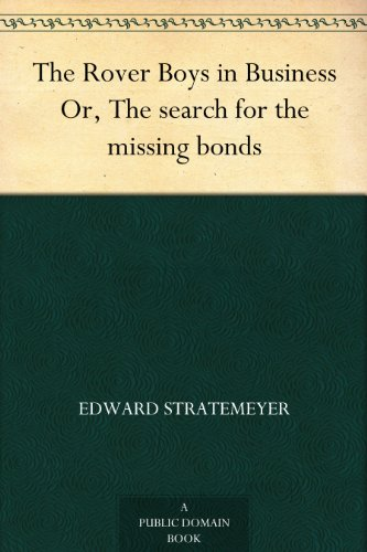 the-rover-boys-in-business-or-the-search-for-the-missing-bonds