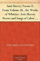 Anti-Slavery Poems II. From Volume III., the…