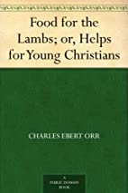 Food for Lambs or Helps for Young Christians…