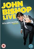 John Bishop - Live: Rollercoaster Tour 2012…