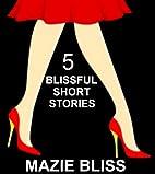 5 Blissful Short Stories (The Blissful Short…