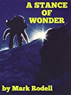 A Stance of Wonder by Mark Rodell