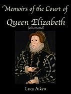 Memoirs of the Court of Queen Elizabeth…