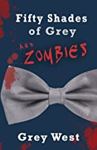 Fifty Shades of Grey and Zombies by Grey…