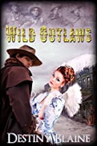 Wild Outlaws by Destiny Blaine