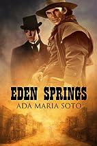 Eden Springs by Ada Maria Soto