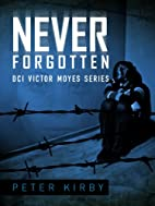 Never Forgotten (DCI Victor Moyes) by Peter…