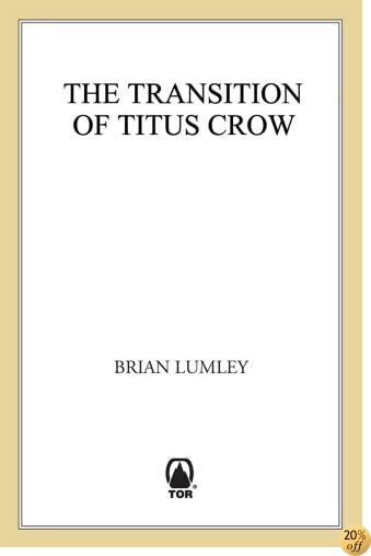 TThe Transition of Titus Crow: Volume 1