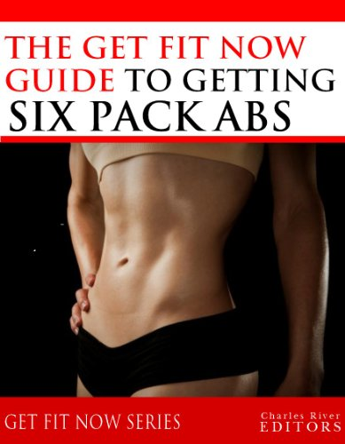 get-fit-now-the-definitive-guide-to-getting-six-pack-abs
