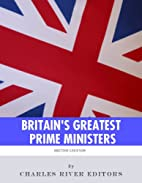 Britain's Greatest Prime Ministers: The…