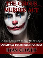 The Circus Murder Act (Unnatural Death…