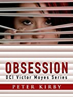 Obsession (DCI Victor Moyes) by Peter Kirby