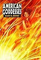 American Goddesses by Gary Henry