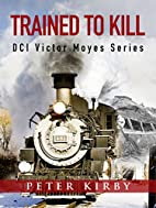 Trained To Kill (DCI Victor Moyes) by Peter…