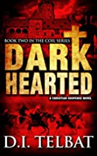 DARK HEARTED (The COIL Series) by D.I.…